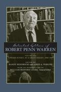 Selected Letters of Robert Penn Warren : Toward Sunset, at a Great Height, 1980-1989