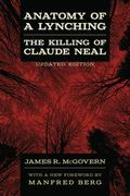 Anatomy of a Lynching : The Killing of Claude Neal