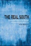 The Real South: Southern Narrative in the Age of Cultural Reproduction (Southern Literary St...
