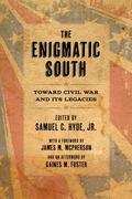 Enigmatic South : Toward Civil War and Its Legacies