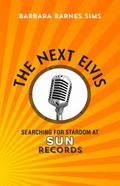 Next Elvis : Searching for Stardom at Sun Records