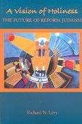 Vision of Holiness The Future of Reform Judaism