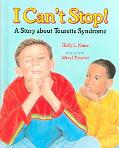 I Can't Stop! A Story About Tourette Syndrome