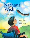 Nathan's Wish A Story about Cerebral Palsy