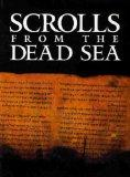 Scrolls from the Dead Sea: An Exhibition of Scrolls and Archeological Artifacts from the Col...
