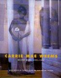 Carrie Mae Weems: Recent Work, 1992-1998