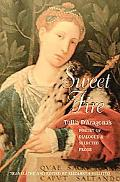 Sweet Fire Tullia D'aragona's Poetry of Dialogue And Selected Prose