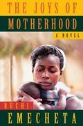 Joys of Motherhood : A Novel