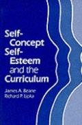 Self-Concept, Self-Esteem, and the Curriculum