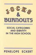 Jocks and Burnouts Social Categories and Identity in the High School