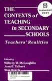 The Contexts of Teaching in Secondary Schools: Teachers' Realities (Professional Development...