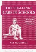 Challenge to Care in Schools An Alternative Approach to Education