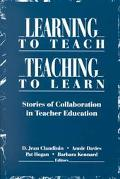 Learning to Teach, Teaching to Learn: Stories of Collaboration in Teacher Education
