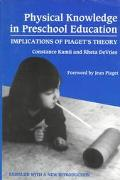 Physical Knowledge in Preschool Education Implications of Piaget's Theory