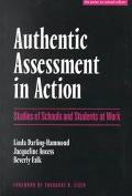 Authentic Assessment in Action Studies of Schools and Students at Work