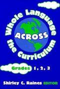 Whole Language Across the Curriculum Grades 1,2,3