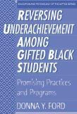 Reversing Underachievement Among Gifted Black Students (Multicultural Education Series)