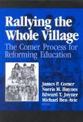 Rallying the Whole Village The Comer Process for Reforming Education