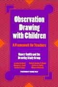 Observation Drawing With Children A Framework for Teachers