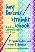 Gay Parents/Straight Schools Building Communication and Trust