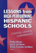 Lessons from High-Performing Hispanic Schools Creating Learning Communities