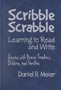 Scribble Scrabble Learning to Read and Write Success With Diverse Teachers, Children, and Fa...