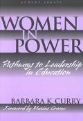 Women in Power Pathways to Leadership in Education