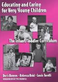 Educating and Caring for Very Young Children The Infant/Toddler Curriculum