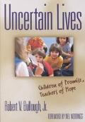 Uncertain Lives Children of Promise, Teachers of Hope