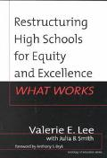 Restructuring High Schools for Equity and Excellence What Works