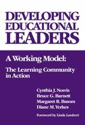 Developing Educational Leaders A Working Model The Learning Community in Action
