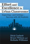 Effort and Excellence in Urban Classrooms Expecting, and Getting, Success With All Students