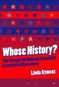 Whose History? The Struggle for National Standards in American Classrooms