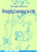 Bringing Learning to Life A Reggio Approach to Early Childhood Education