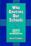 Who Governs Our Schools? Changing Roles and Responsibilities