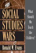 Social Studies Wars What Should We Teach the Children?
