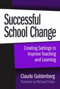 Successful School Change Creating Settings to Improve Teaching and Learning