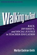 Walking the Road Race, Diversity, and Social Justice in Teacher Education