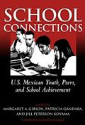 School Connections U.S. Mexican Youth, Peers, and School Achievement
