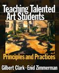 Teaching Talented Art Students Principles and Practices