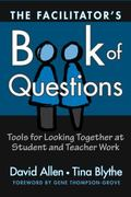 Facilitator's Book of Questions Tools for Looking Together at Student and Teacher Work
