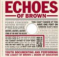 Echoes Of Brown Youth Documenting And Performing The Legacy Of Brown V. Board Of Education