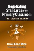 Negotiating Standards In The Primary Classroom The Teacher's Dilemma