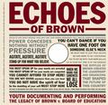 Echoes of Brown: Youth Documenting and Performing the Legacy of Brown V. Board of Education ...