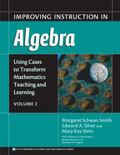 Using Cases to Transform Mathematics Teaching And Learning Improving Instruction in Algebra