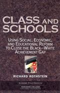 Class And Schools Using Social, Economic, And Educational Reform To Close The Black-white Ac...