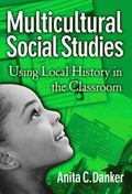 Multicultural Social Studies Using Local History In The Classroom