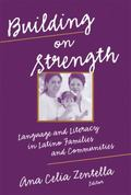 Building on Strengths Language And Literacy in Latino Families And Communities