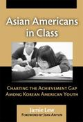 Asian Americans in Class Charting the Achievement Gap Among Korean American Youth