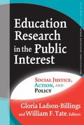 Education Research in the Public Interest Social Justice, Action, And Policy